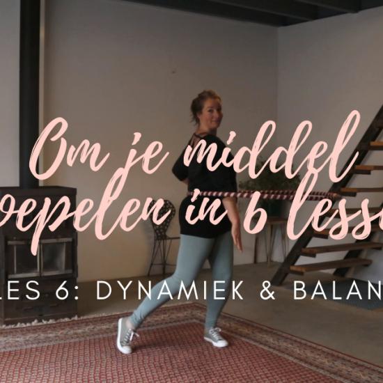 Dynamiek en balans tijdens het hoepelen - Les 1   Om je middel hoepelen in 6 lessen met De Hoepeljuf Hoopdance en Hoelahoeps
